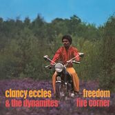 Clancy Eccles & The Dynamites - Freedom / Fire Corner (Doctor Bird) 2xCD